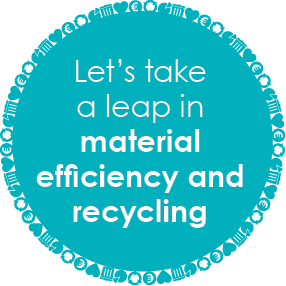 Let's take a leap in material efficiency and recycling